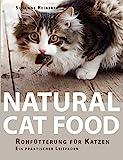 Natural Cat Food: Rohfütterung für Katzen - Ein praktischer Leitfaden: Rohftterung fr Katzen - Ein...